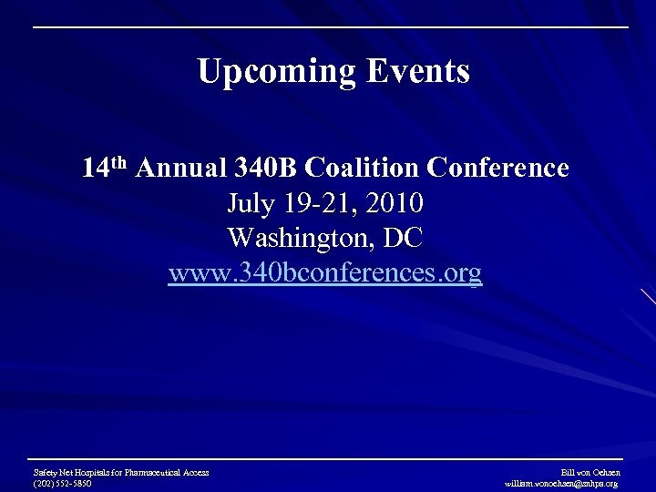 Upcoming Events 14 th Annual 340 B Coalition Conference July 19 -21, 2010 Washington,