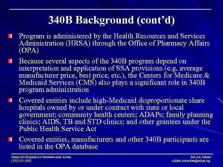 340 B Background (cont'd) Program is administered by the Health Resources and Services Administration