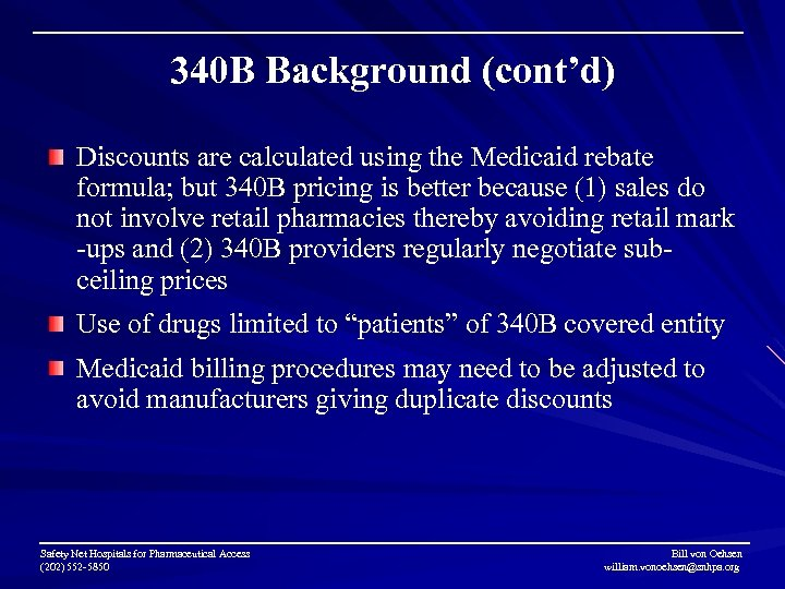 340 B Background (cont'd) Discounts are calculated using the Medicaid rebate formula; but 340