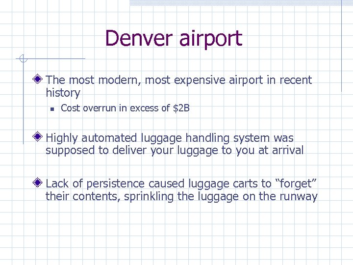 Denver airport The most modern, most expensive airport in recent history Cost overrun in