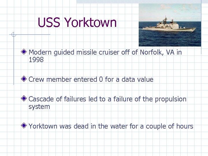 USS Yorktown Modern guided missile cruiser off of Norfolk, VA in 1998 Crew member