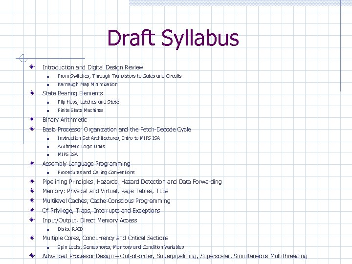 Draft Syllabus Introduction and Digital Design Review From Switches, Through Transistors to Gates and