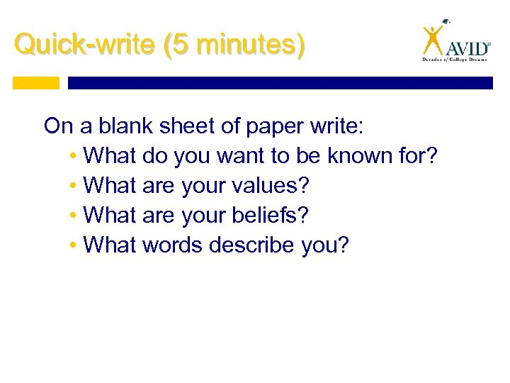 Quick-write (5 minutes) On a blank sheet of paper write: • What do you