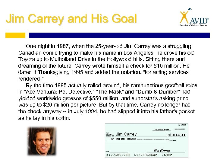 Jim Carrey and His Goal One night in 1987, when the 25 -year-old Jim
