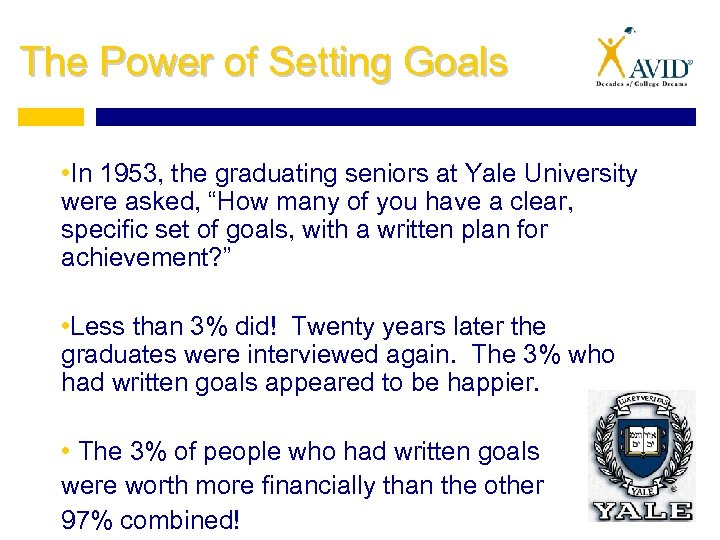 The Power of Setting Goals • In 1953, the graduating seniors at Yale University