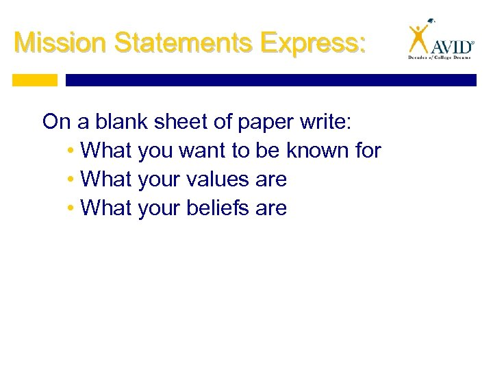 Mission Statements Express: On a blank sheet of paper write: • What you want