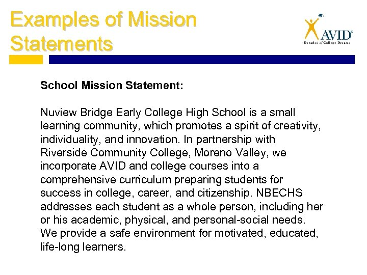 Examples of Mission Statements School Mission Statement: Nuview Bridge Early College High School is
