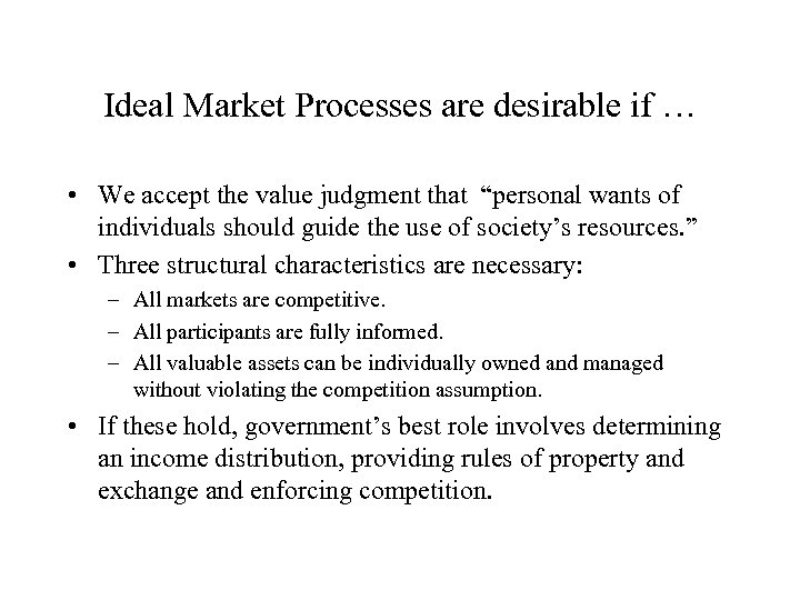 Ideal Market Processes are desirable if … • We accept the value judgment that