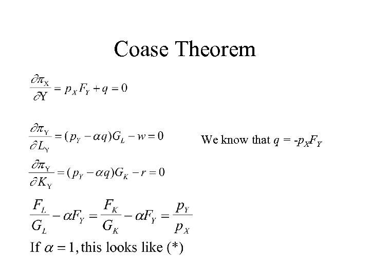 Coase Theorem We know that q = -p. XFY