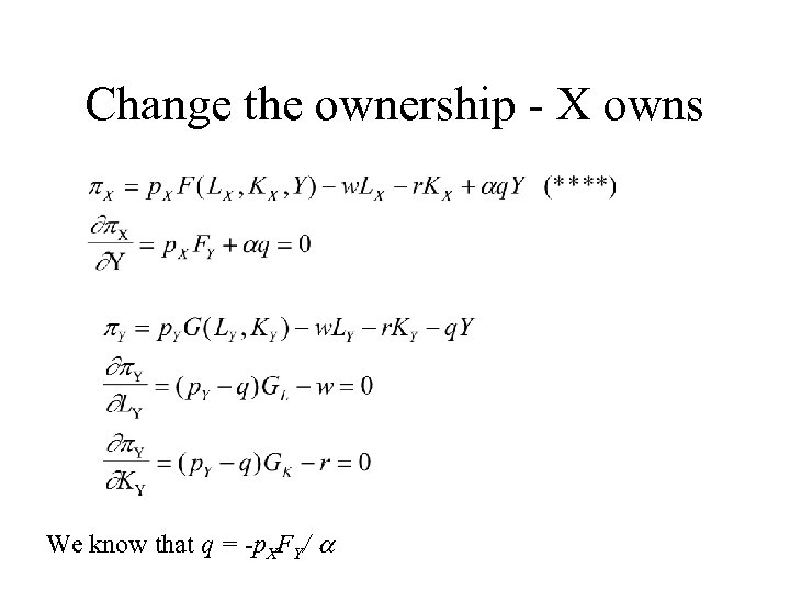 Change the ownership - X owns We know that q = -p. XFY/