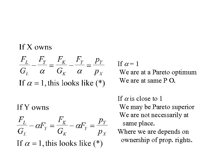 If = 1 We are at a Pareto optimum We are at same P