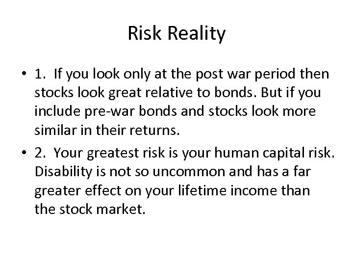 Risk Reality • 1. If you look only at the post war period then