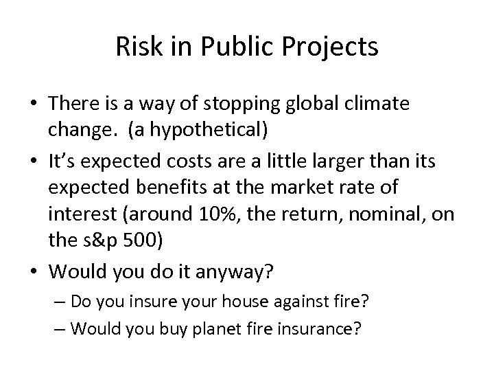 Risk in Public Projects • There is a way of stopping global climate change.