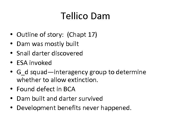 Tellico Dam Outline of story: (Chapt 17) Dam was mostly built Snail darter discovered