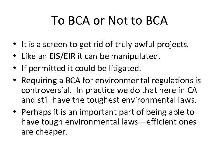 To BCA or Not to BCA It is a screen to get rid of