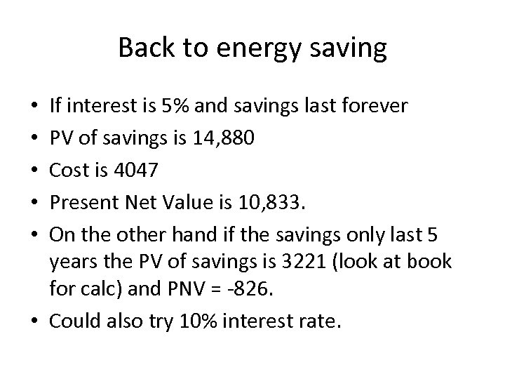 Back to energy saving If interest is 5% and savings last forever PV of