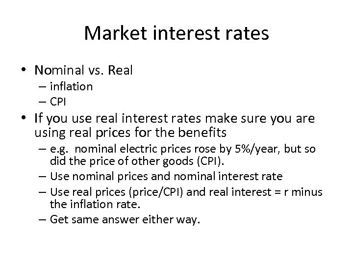 Market interest rates • Nominal vs. Real – inflation – CPI • If you