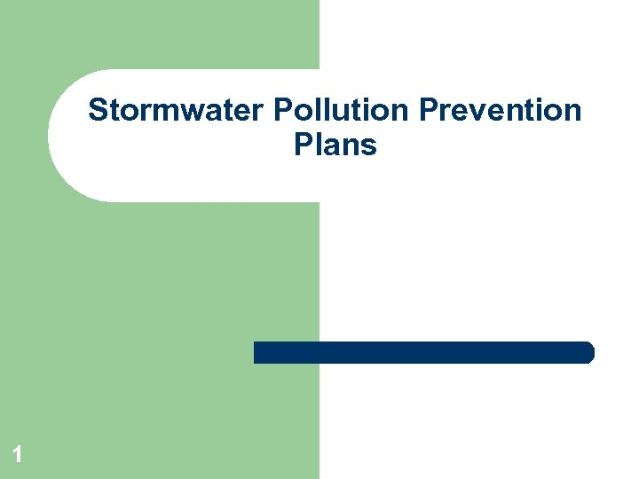 Stormwater Pollution Prevention Plans 1