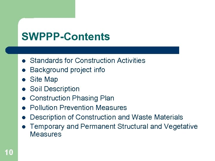 SWPPP-Contents l l l l 10 Standards for Construction Activities Background project info Site