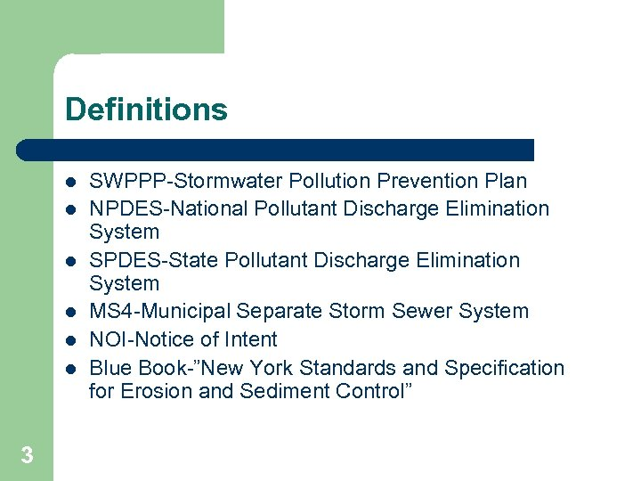 Definitions l l l 3 SWPPP-Stormwater Pollution Prevention Plan NPDES-National Pollutant Discharge Elimination System