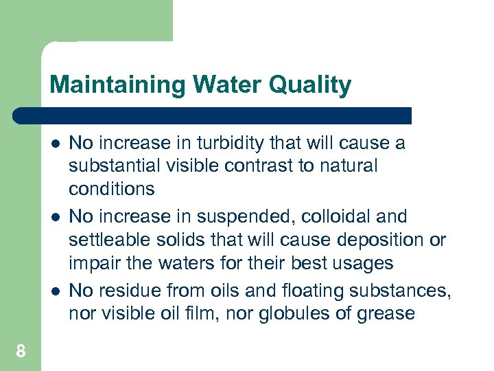 Maintaining Water Quality l l l 8 No increase in turbidity that will cause