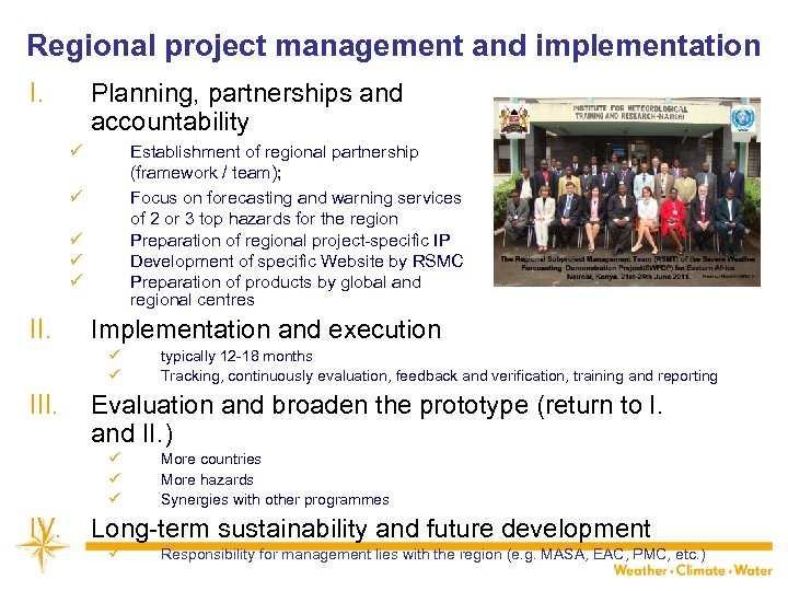 Regional project management and implementation I. Planning, partnerships and accountability ü Establishment of regional