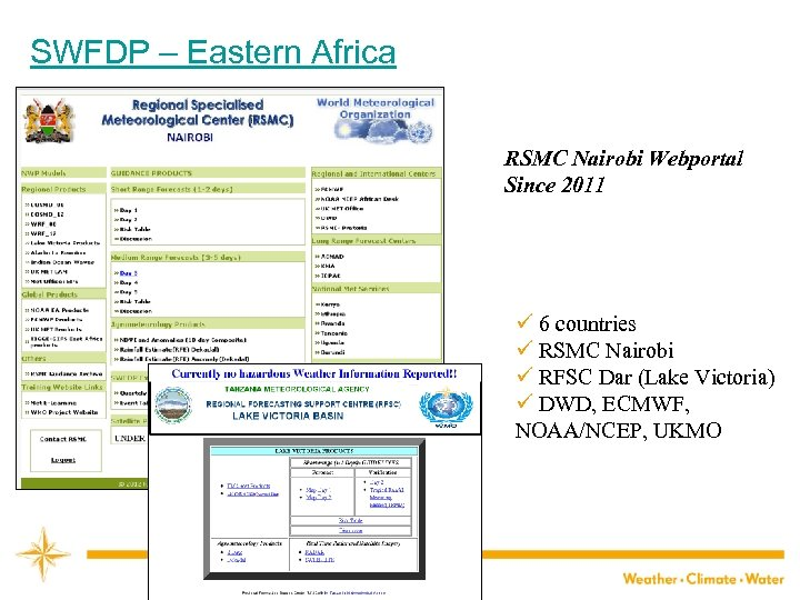 SWFDP – Eastern Africa RSMC Nairobi Webportal Since 2011 ü 6 countries ü RSMC