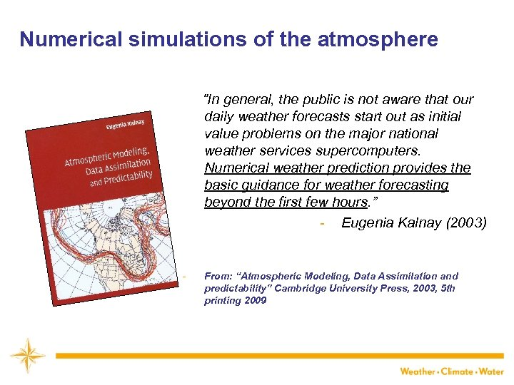 "Numerical simulations of the atmosphere ""In general, the public is not aware that our"