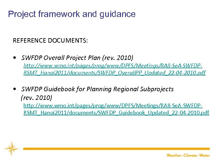 Project framework and guidance REFERENCE DOCUMENTS: • SWFDP Overall Project Plan (rev. 2010) http: