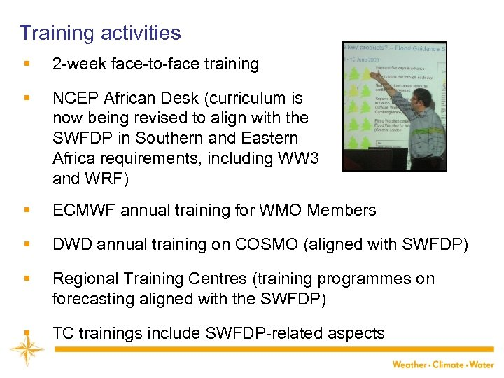 Training activities § 2 -week face-to-face training § NCEP African Desk (curriculum is now