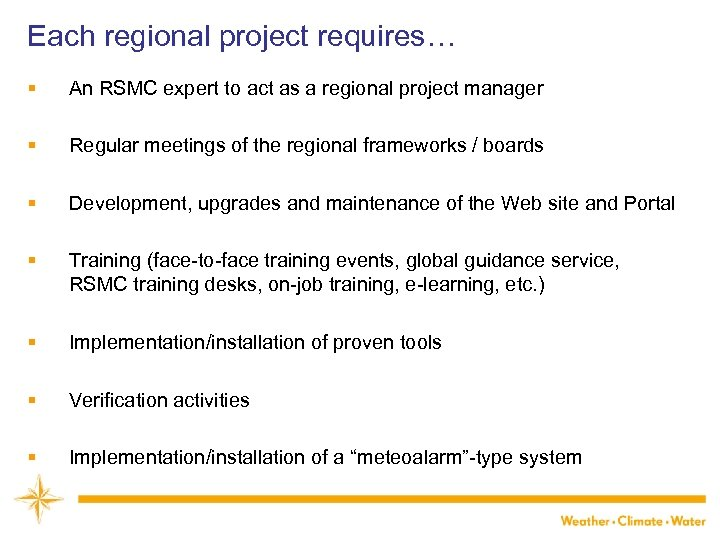 Each regional project requires… § An RSMC expert to act as a regional project
