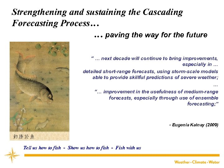 Strengthening and sustaining the Cascading Forecasting Process… … paving the way for the future