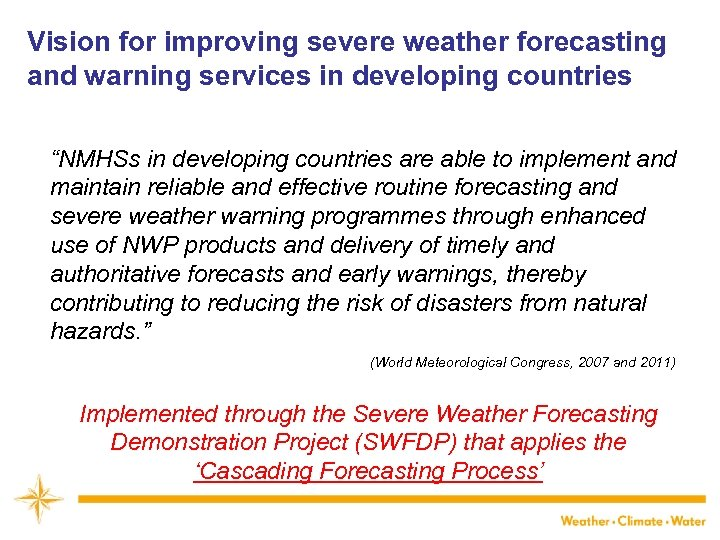 "Vision for improving severe weather forecasting and warning services in developing countries ""NMHSs in"