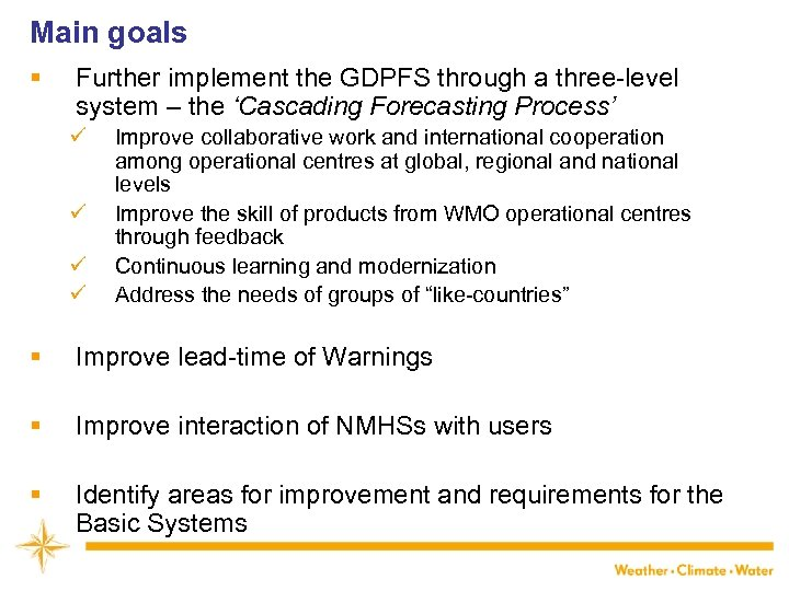 Main goals § Further implement the GDPFS through a three-level system – the 'Cascading