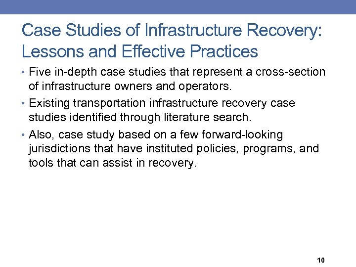 Case Studies of Infrastructure Recovery: Lessons and Effective Practices • Five in-depth case studies