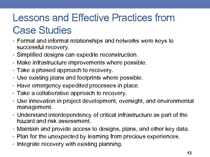 Lessons and Effective Practices from Case Studies • Formal and informal relationships and networks
