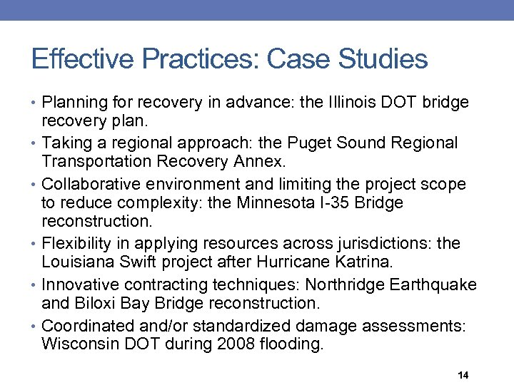 Effective Practices: Case Studies • Planning for recovery in advance: the Illinois DOT bridge