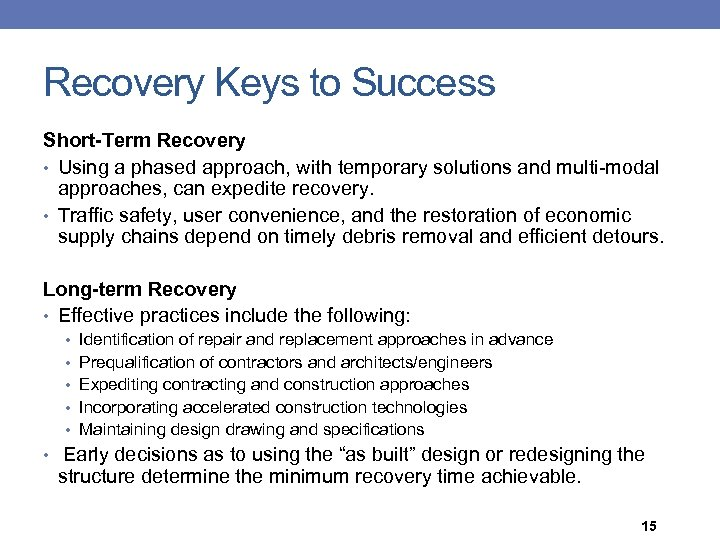 Recovery Keys to Success Short-Term Recovery • Using a phased approach, with temporary solutions