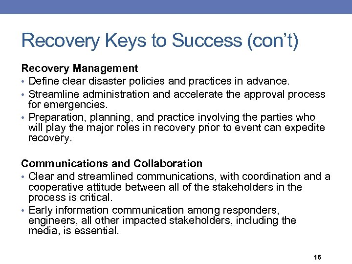 Recovery Keys to Success (con't) Recovery Management • Define clear disaster policies and practices