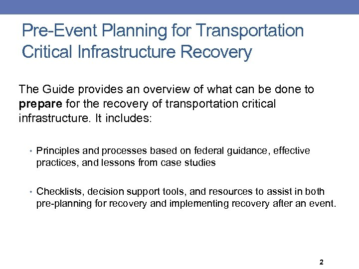 Pre-Event Planning for Transportation Critical Infrastructure Recovery The Guide provides an overview of what