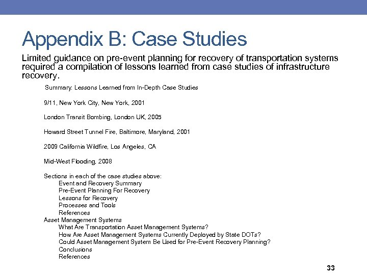 Appendix B: Case Studies Limited guidance on pre-event planning for recovery of transportation systems