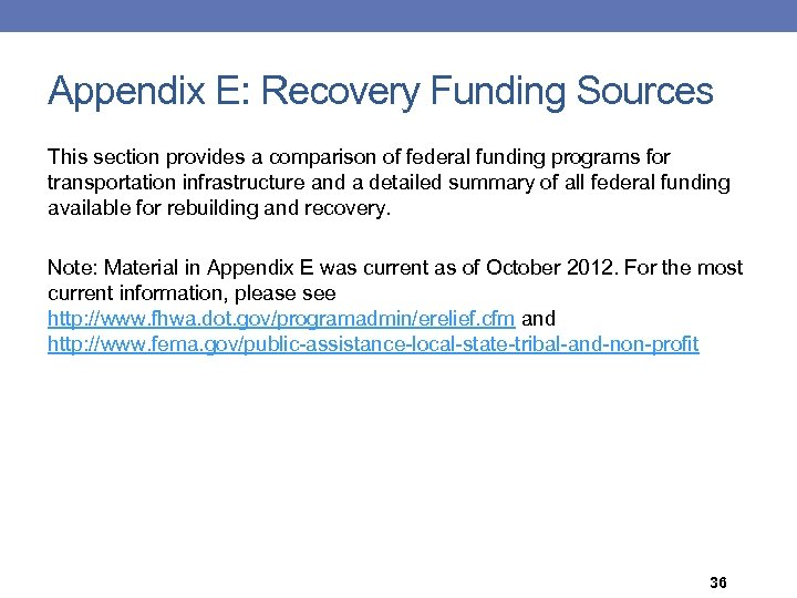 Appendix E: Recovery Funding Sources This section provides a comparison of federal funding programs