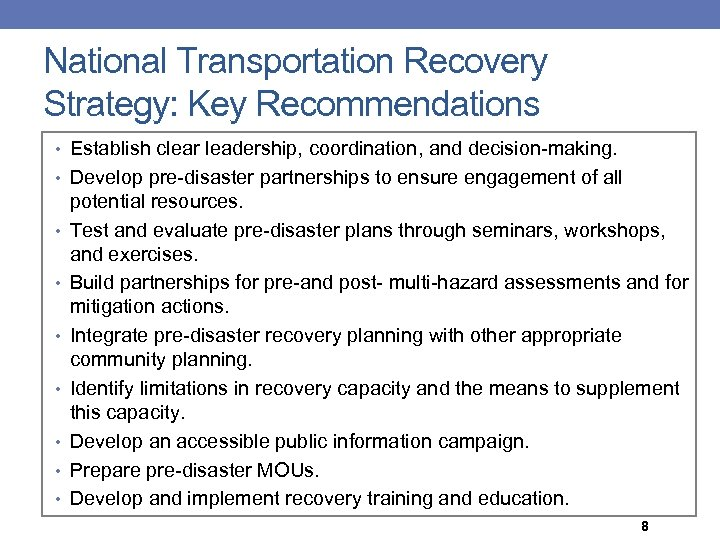 National Transportation Recovery Strategy: Key Recommendations • Establish clear leadership, coordination, and decision-making. •