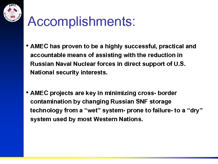 Accomplishments: • AMEC has proven to be a highly successful, practical and accountable means