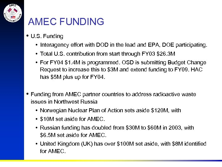 AMEC FUNDING • U. S. Funding • Interagency effort with DOD in the lead