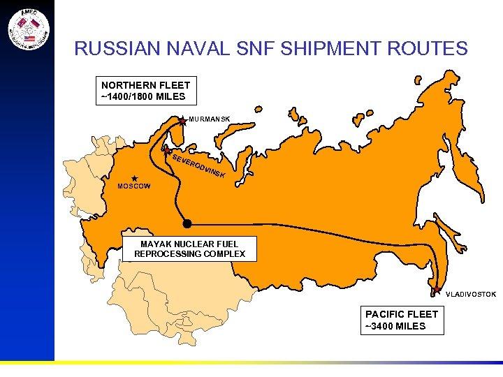 RUSSIAN NAVAL SNF SHIPMENT ROUTES NORTHERN FLEET ~1400/1800 MILES MURMANSK SEV ERO DVI NSK