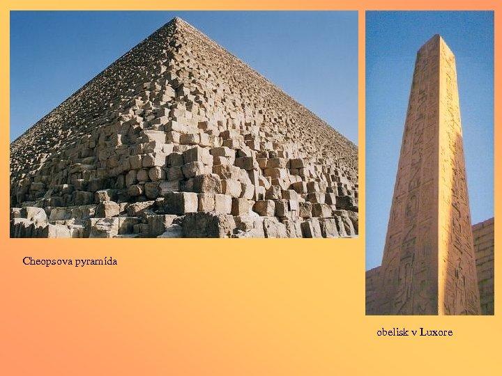 Cheopsova pyramída obelisk v Luxore