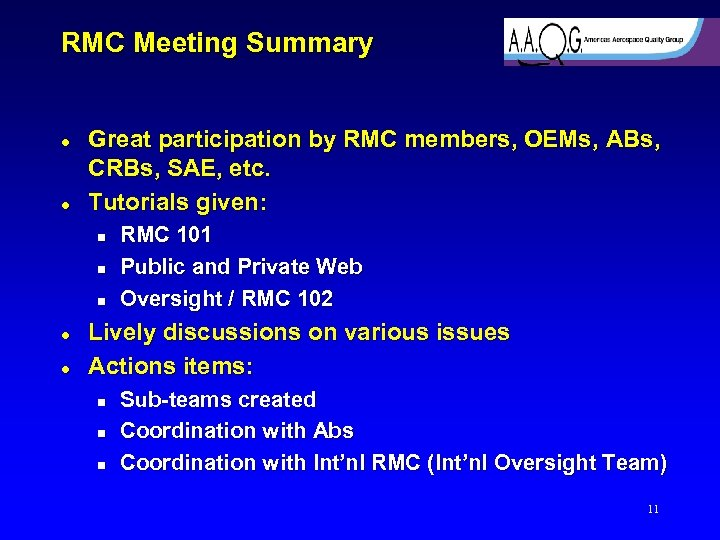 RMC Meeting Summary l l Great participation by RMC members, OEMs, ABs, CRBs, SAE,