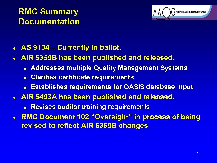 RMC Summary Documentation l l AS 9104 – Currently in ballot. AIR 5359 B