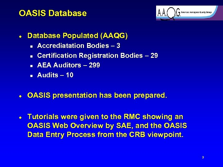 OASIS Database l Database Populated (AAQG) n n l l Accrediatation Bodies – 3